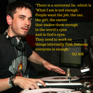 DJ AM quote