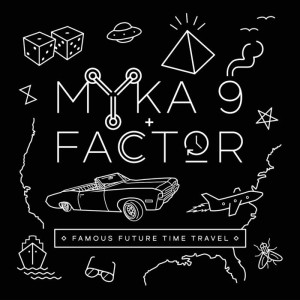 Myka 9 and Factor