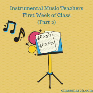Instrumental Music Teachers First Week (Part 2)