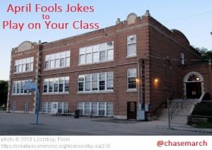 April Fools for Schools