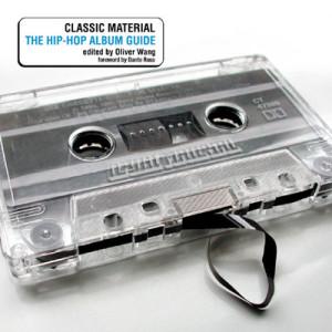 Classic Material - Hip-Hop Album Guide